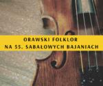 Orawski folklor na 55. Sabałowych Bajaniach
