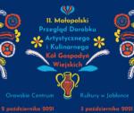11. edycja Małopolskiego Przeglądu Dorobku Artystycznego i Kulinarnego Kół Gospodyń Wiejskich